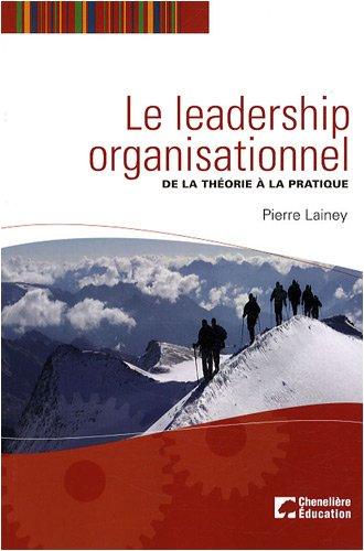 Le leadership organisationnel : De la théorie à la pratique par Pierre Lainey