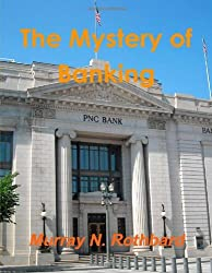 The Mystery Of Banking by Murray N. Rothbard (2012-02-23)