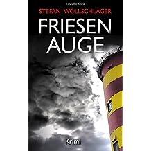 Friesenauge: Ostfriesen-Krimi (Diederike Dirks ermittelt)