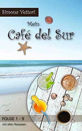 Buchseite und Rezensionen zu 'Mein Café del Sur - Komplett Edition: Mit Rezepten' von Simona Vettori
