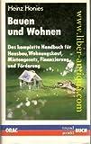 Bauen und Wohnen Das komplette Handbuch für Hausbau Wohnungskauf Mietengesetz Finanzierung und Förderung (+ Bauen und Wohnen 2)