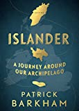 Islander: A Journey Around Our Archipelago