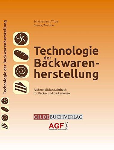 Technologie der Backwarenherstellung: Fachkundliches Lehrbuch für Bäcker