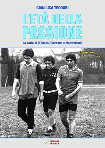 L'età della passione. La Lazio di D'Amico, Giordano e Manfredonia