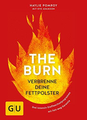 The Burn: Verbrenne deine Fettpolster (GU Einzeltitel Gesunde Ernährung)