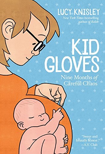 Kid Gloves: Nine Months of Careful Chaos por Lucy Knisley