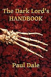 The Dark Lord's Handbook by Dale, Paul (2012) Paperback