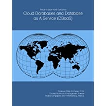The 2019-2024 World Outlook for Cloud Databases and Database as A Service (DBaaS)
