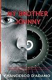 My Brother Johnny: 1 (Aurora New Fiction) by FRANCESCO D'ADAMO (2007-10-29)