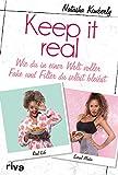 Keep it real: Wie du in einer Welt voller Fake und Filter du selbst bleibst - Natasha Kimberly
