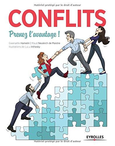 Conflits : Prenez l'avantage ! par Gwénaëlle Hamelin, Maud Neukirch de Maistre