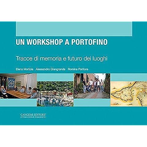 Un workshop a Portofino: Tracce di memoria