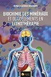 Biochimie des minéraux et oligoéléments utilisés en lithothérapie