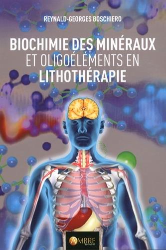 Biochimie des minraux et oligolments en lithothrapie