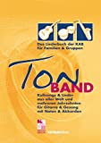 TonBAND: Das Liederbuch für Familien und Gruppen. Kultsongs und Lieder aus aller Welt und mehreren Jahrzehnten