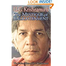 Mystique of Enlightenment: The Radical Ideas of U G Krishnamurti