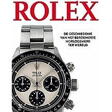 Rolex: de geschiedenis van het beroemdste horloge ter wereld