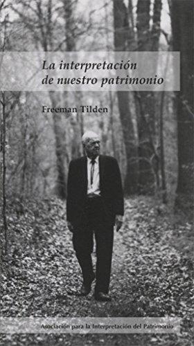 Interpretacion de nuestro patrimonio, el por Freeman Tilden