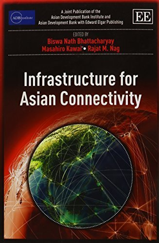 Infrastructure for Asian Connectivity (ADBI Series on Asian Economic Integration and Cooperation) by Biswa Nath Bhattacharyay (2014-05-31)