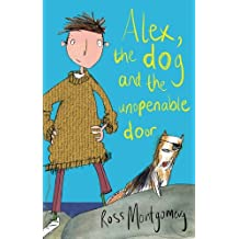 [(Alex, the Dog and the Unopenable Door )] [Author: Ross Montgomery] [Aug-2013]