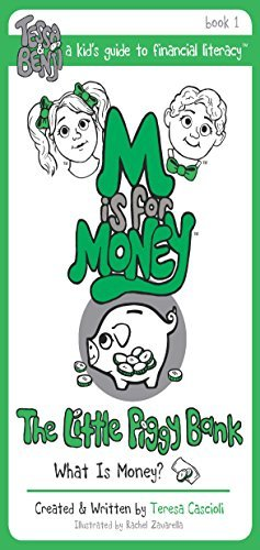 M Is For Money - Book 1: The Little Piggy Bank - What is Money? by Teresa Cascioli (April 01,2015) -