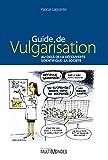 Guide de vulgarisation. Au-delà de la découverte scientifique...