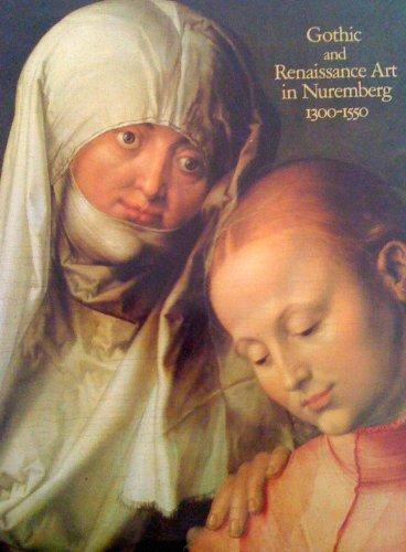 Gothic and Renaissance Art in Nuremberg, 1300-1500