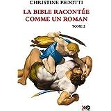 La Bible racontée comme un roman - tome 2