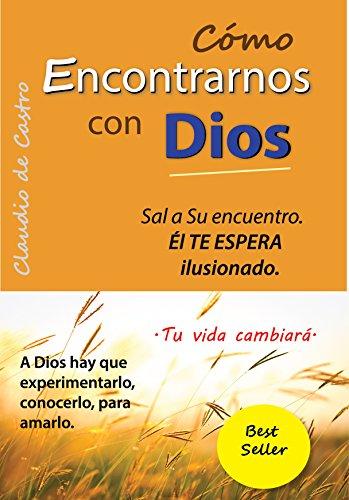 Cómo encontrar a Dios en nuestras vidas: Testimonios de Fe (Ebooks recomendados) por Claudio de Castro