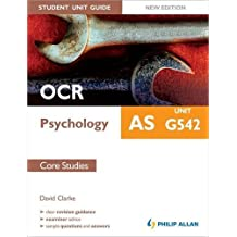 OCR AS Psychology Student Unit Guide New Edition: Unit G542 Core Studies by David Clarke (2012-05-25)