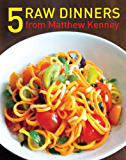 5 Raw Dinners from Matthew Kenney
