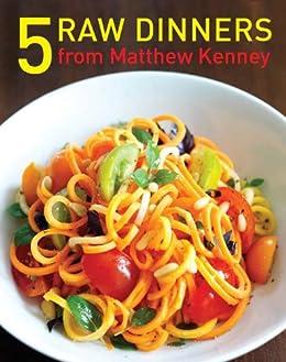5 Raw Dinners from Matthew Kenney par [Kenney, Matthew]