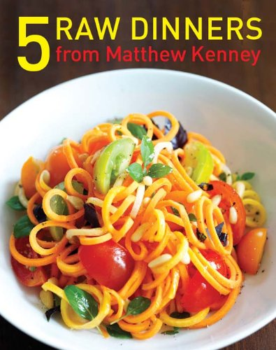 5 Raw Dinners from Matthew Kenney (English Edition)