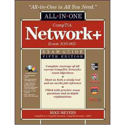 Comptia Network+ Certification All-In-One Exam Guide, 5th Edition (Exam N10-005)[ COMPTIA NETWORK+ CERTIFICATION ALL-IN-ONE EXAM GUIDE, 5TH EDITION (EXAM N10-005) ] By Meyers, Michael ( Author )Jan-09-2012 Hardcover