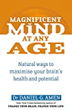 Magnificent Mind At Any Age: Natural Ways to Maximise Your Brain's Health and Potential