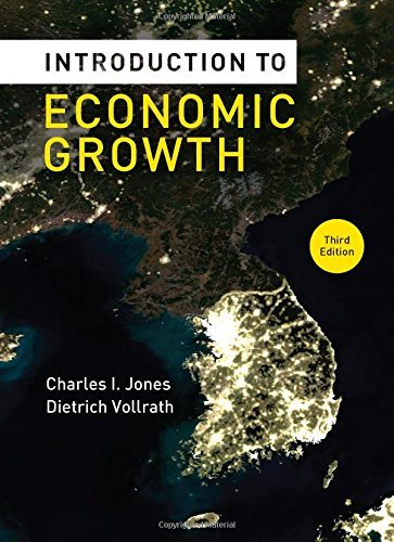 Introduction to Economic Growth by Charles I Jones (25-Mar-2013) Hardcover