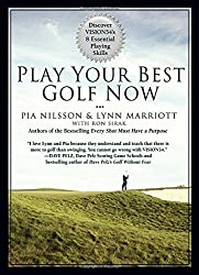 Play Your Best Golf Now: Discover Vision54's 8 Essential Playing Skills by Pia Nilsson (2011-04-28)