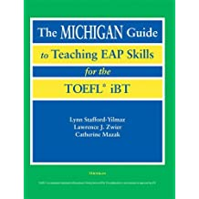 [The Michigan Guide to Teaching EAP Skills for the TOFEL IBT] (By: Lynn M. Stafford-Yilmaz) [published: June, 2006]