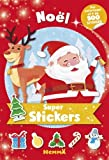 Super stickers Noël : Des coloriages et plus de 500 stickers...