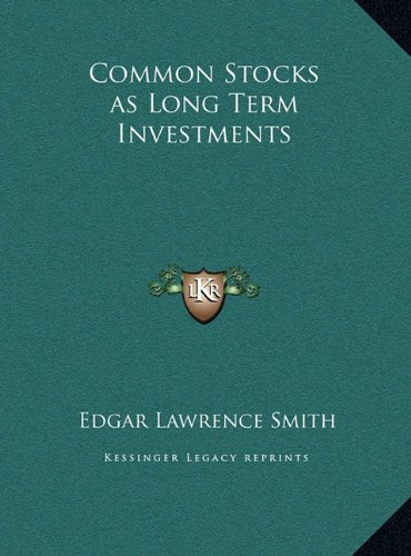 Common Stocks as Long Term Investments por Edgar Lawrence Smith