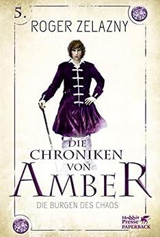 Die Burgen des Chaos: Die Chroniken von Amber 5 von [Zelazny, Roger]