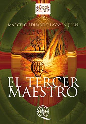 EL TERCER MAESTRO por Marcelo Eduardo Lavayen Juan