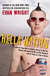 Hella Nation: Looking for Happy Meals in Kandahar, Rocking the Side Pipe, Wingnut's War Against the Gap, and Other Adventures With the Totally Lost Tribes of Americ