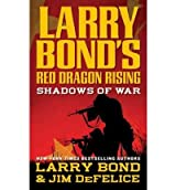 [Shadows of War] [by: Larry Bond]