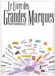 Le livre des Grandes Marques professionnelles : A la découverte des marques business to business parmi les plus fortes de France