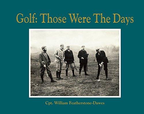 Golf: Those Were the Days por Captain William Featherstone-Dawes