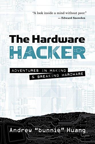 The Hardware Hacker: Adventures in Making and Breaking Hardware (Andrews Elektronik)
