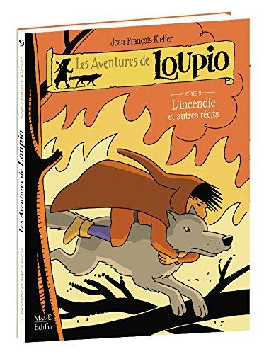 Les aventures de Loupio, tome 9 : L'incendie et autres récits