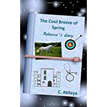 The Cool Breeze of Spring - Rebecca's diary