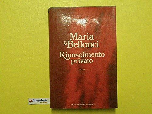 J 288 LIBRO RINASCIMENTO PRIVATO DI MARIA BELLONCI 1987